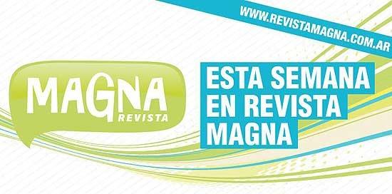 Cultura, espectáculos y vida sana en Revista Magna