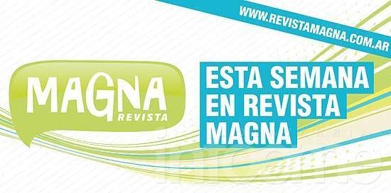 Entrevista, espectáculos y mucha info en Revista Magna